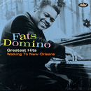 Greatest Hits: Walking To New Orleans/Fats Domino