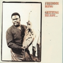 Getting Ready... (World)/Freddie King