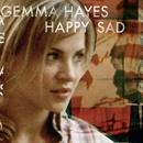 Happy Sad/Gemma Hayes