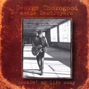 Rockin' My Life Away/George Thorogood