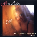 Eyes . . . In The Back Of Your Head/Geri Allen