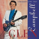 Somebody Like That/Glen Campbell