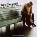 By The Time I Get To Phoenix (Remastered)/Glen Campbell