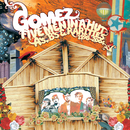 Five Men In A Hut (A's, B's And Rarities: 1998 - 2004)/Gomez
