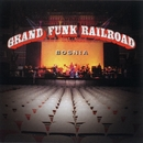 Bosnia/Grand Funk Railroad