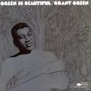 Green Is Beautiful/Grant Green