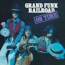 On Time (Remastered 2002 / Expanded Edition)/Grand Funk Railroad