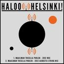 Maailman Toisella Puolen - 2012/Haloo Helsinki!