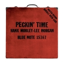 Peckin' Time (Remastered)/Hank Mobley