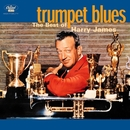Trumpet Blues: The Best Of Harry James/Harry James