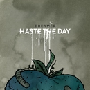 Dreamer/Haste The Day