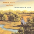 Herbie Mann & Sona Terra / Eastern European Roots/Herbie Mann