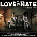 LOVE or HATE/TWIGY