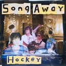 Song Away/Hockey