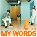 MY WORDS/Hi-Timez