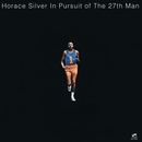 In Pursuit Of The 27th Man/Horace Silver