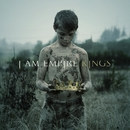 Kings/I Am Empire
