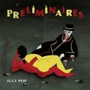 Preliminaires/Iggy Pop