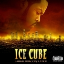 Laugh Now, Cry Later/Ice Cube