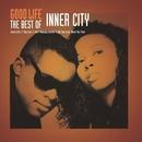 Good Life - The Best Of Inner City/Inner City