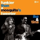 Funkier Than A Mosquito's Tweeter/Ike & Tina Turner