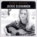 Classic Masters/Jackie DeShannon