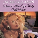 Music To Make You Misty/Night Winds/Jackie Gleason