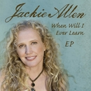 When Will I Ever Learn EP/Jackie Allen
