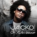 Oh Yeah (Snoop Mix)/Jaicko