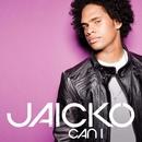 Can I.../Jaicko