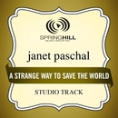 A Strange Way To Save The World/Janet Paschal