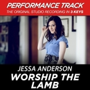 Worship the Lamb (Performance Track) - EP/Jessa Anderson