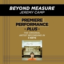 Premiere Performance Plus: Beyond Measure/Jeremy Camp