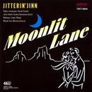 MOONLIT LANE/ジッタリン・ジン
