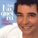 Nó Na Madeira/João Nogueira