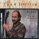 Meant To Be/John Scofield