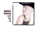 Let Me In/Johnny Winter