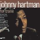 For Trane/ジョニー・ハートマン