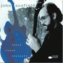 Grace Under Pressure/John Scofield