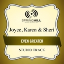 Even Greater/Joyce, Karen & Sheri