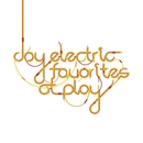 Favorites At Play/Joy Electric