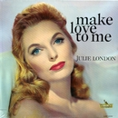 Make Love To Me/Julie London