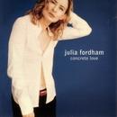 Concrete Love/Julia Fordham