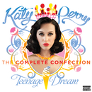 Katy Perry - Teenage Dream: The Complete Confection/ケイティ・ペリー