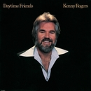 Daytime Friends/Kenny Rogers