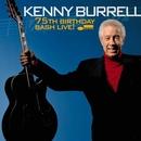 75Th Birthday Bash Live! (Live)/Kenny Burrell