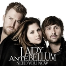 Need You Now/Lady Antebellum