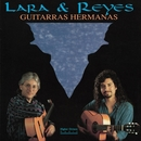 Guitarras Hermanas/Lara & Reyes