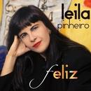 Feliz (Best Of) (feat. Ivan Lins, Gonzaguinha)/Leila Pinheiro