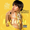 She Ain't Got... Dance Remixes/LeToya